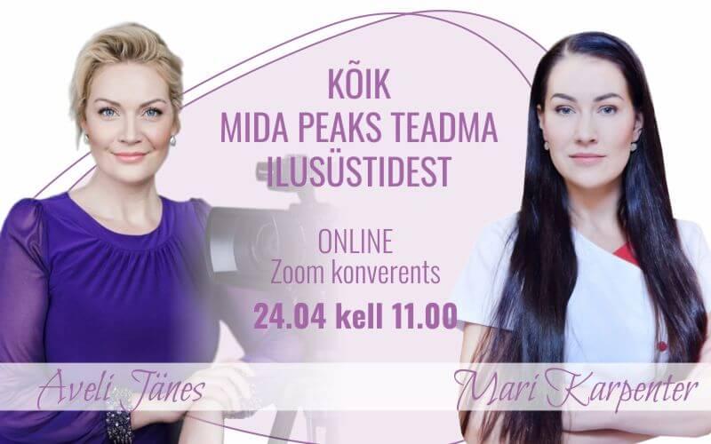 """Online-vestlus ehk beauty spikker """"Kõik mida peaks teadma ilusüstidest"""" Mari Karpender ja Aveli Jänes."""